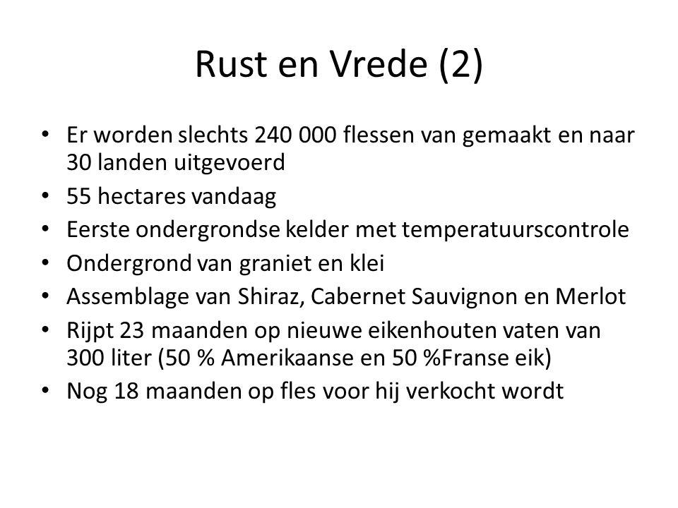 Rust en Vrede (2) Er worden slechts 240 000 flessen van gemaakt en naar 30 landen uitgevoerd. 55 hectares vandaag.