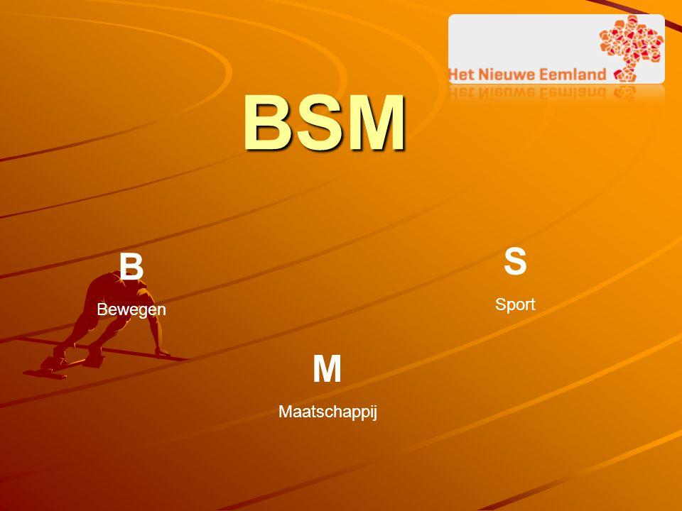 BSM S Sport B Bewegen M Maatschappij