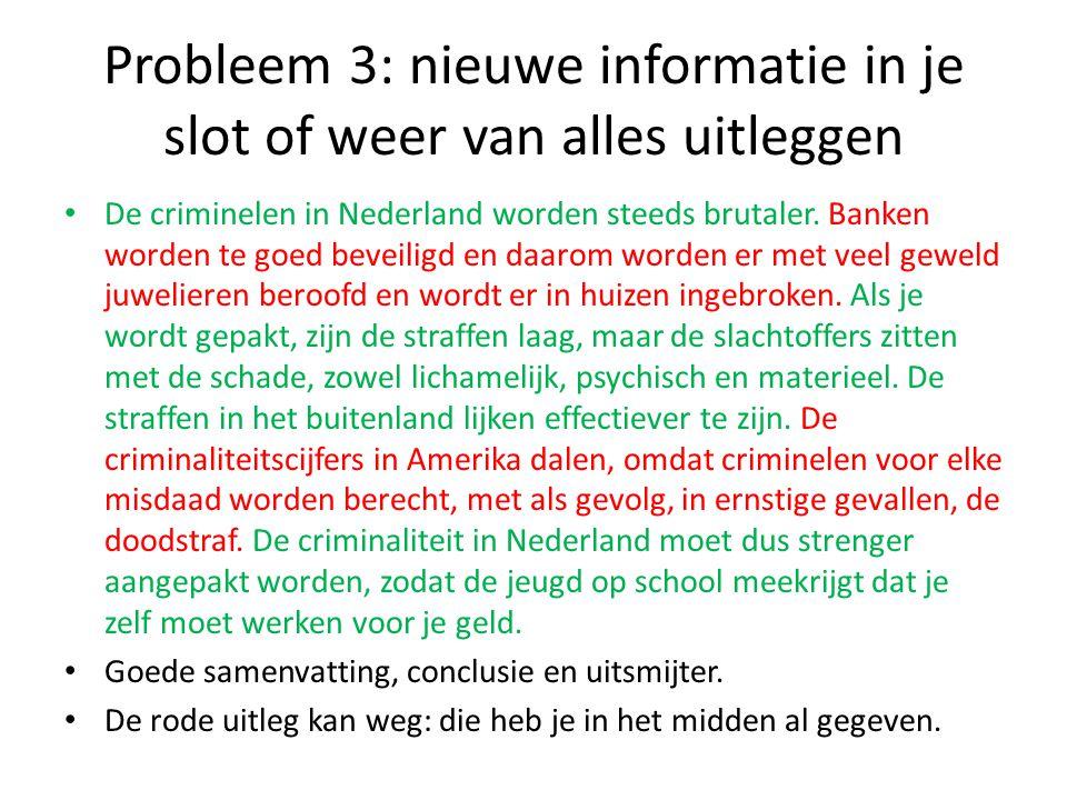Probleem 3: nieuwe informatie in je slot of weer van alles uitleggen