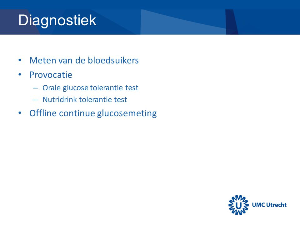 Diagnostiek Meten van de bloedsuikers Provocatie