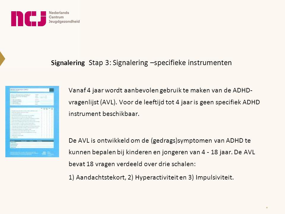 Signalering Stap 3: Signalering –specifieke instrumenten