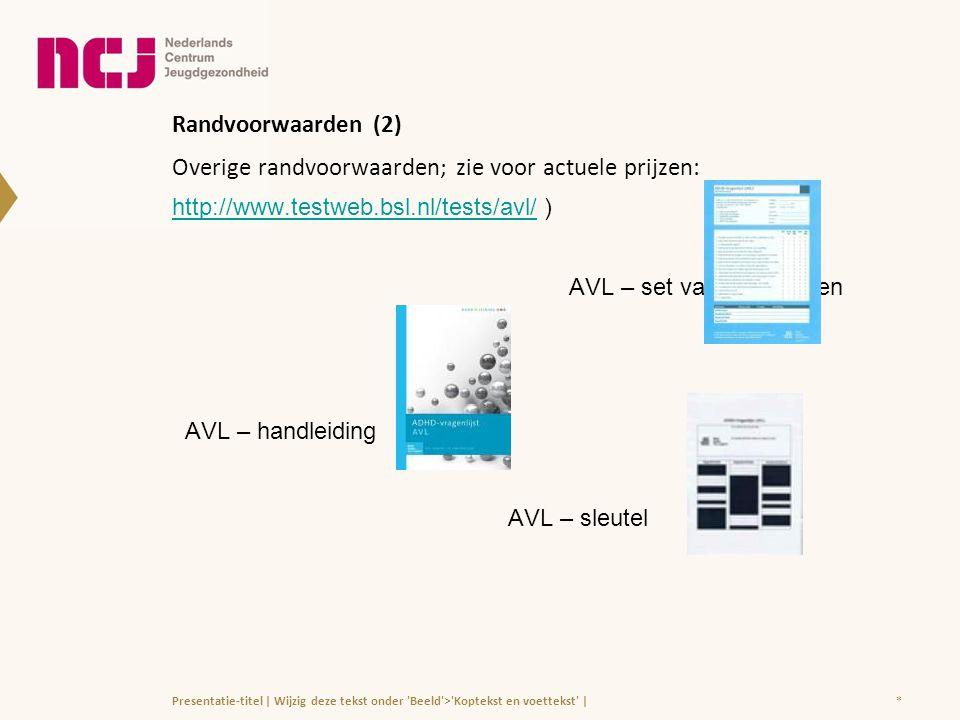 Randvoorwaarden (2) Overige randvoorwaarden; zie voor actuele prijzen: http://www.testweb.bsl.nl/tests/avl/ )