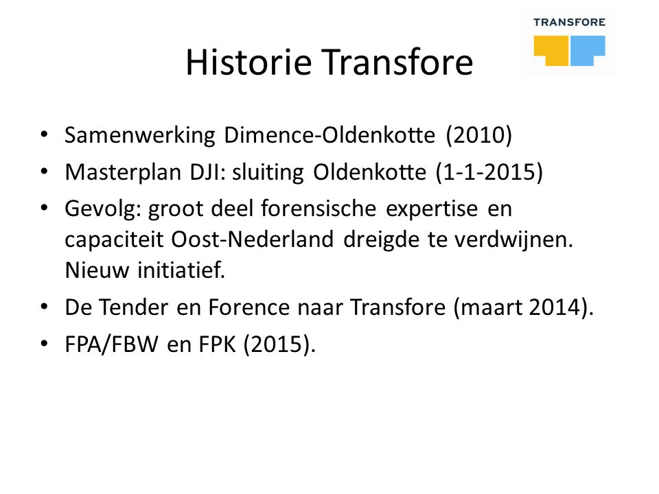 Historie Transfore Samenwerking Dimence-Oldenkotte (2010)