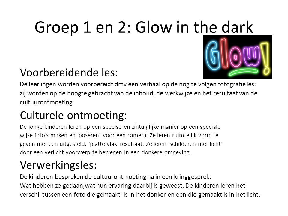 Groep 1 en 2: Glow in the dark