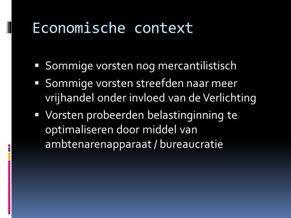 Economische context Sommige vorsten nog mercantilistisch