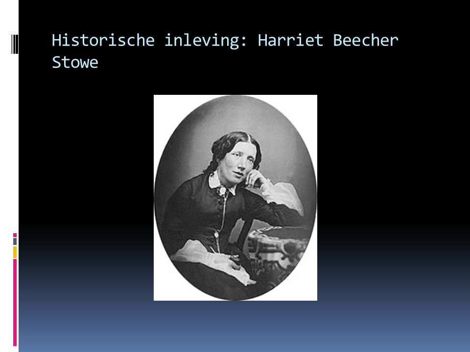 Historische inleving: Harriet Beecher Stowe