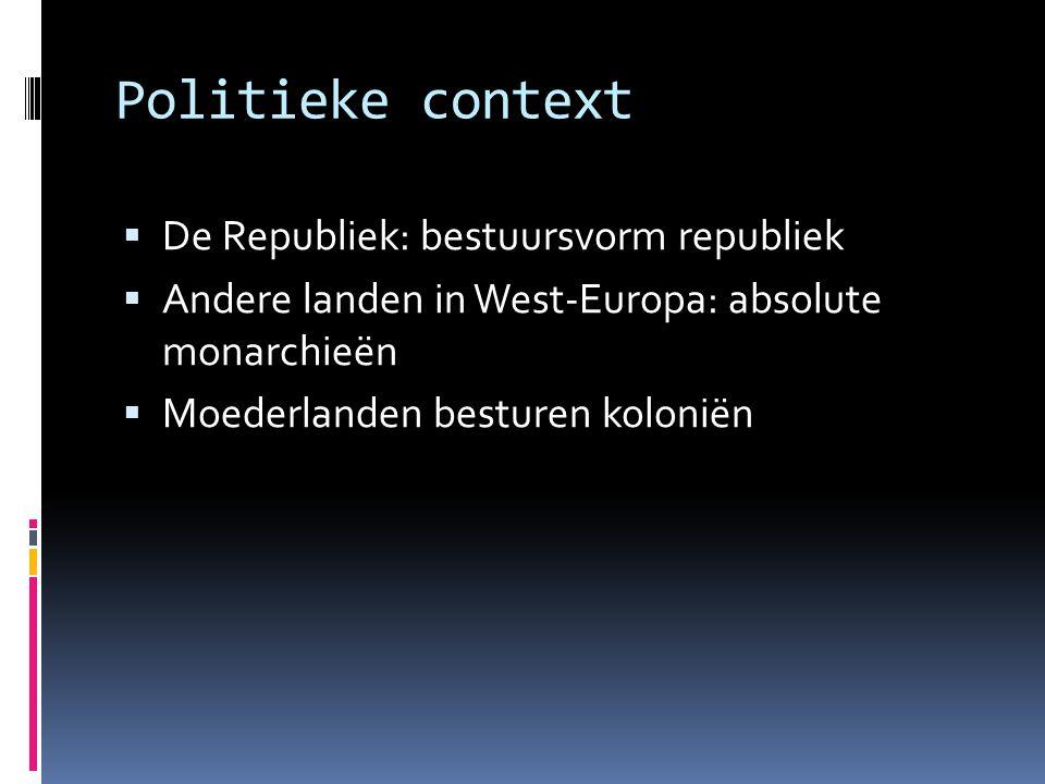 Politieke context De Republiek: bestuursvorm republiek