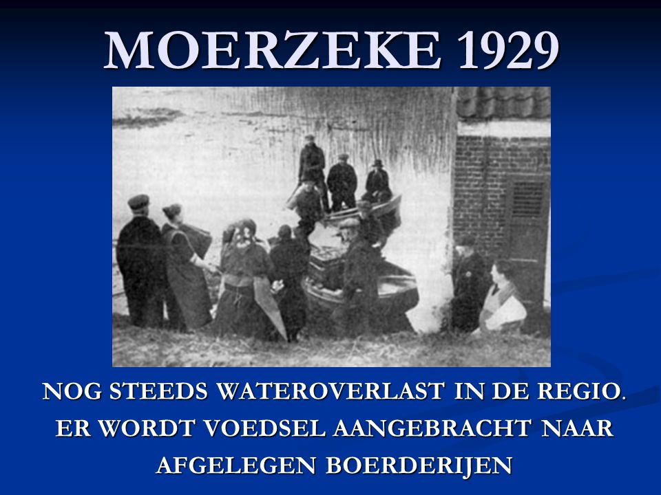 MOERZEKE 1929 NOG STEEDS WATEROVERLAST IN DE REGIO.