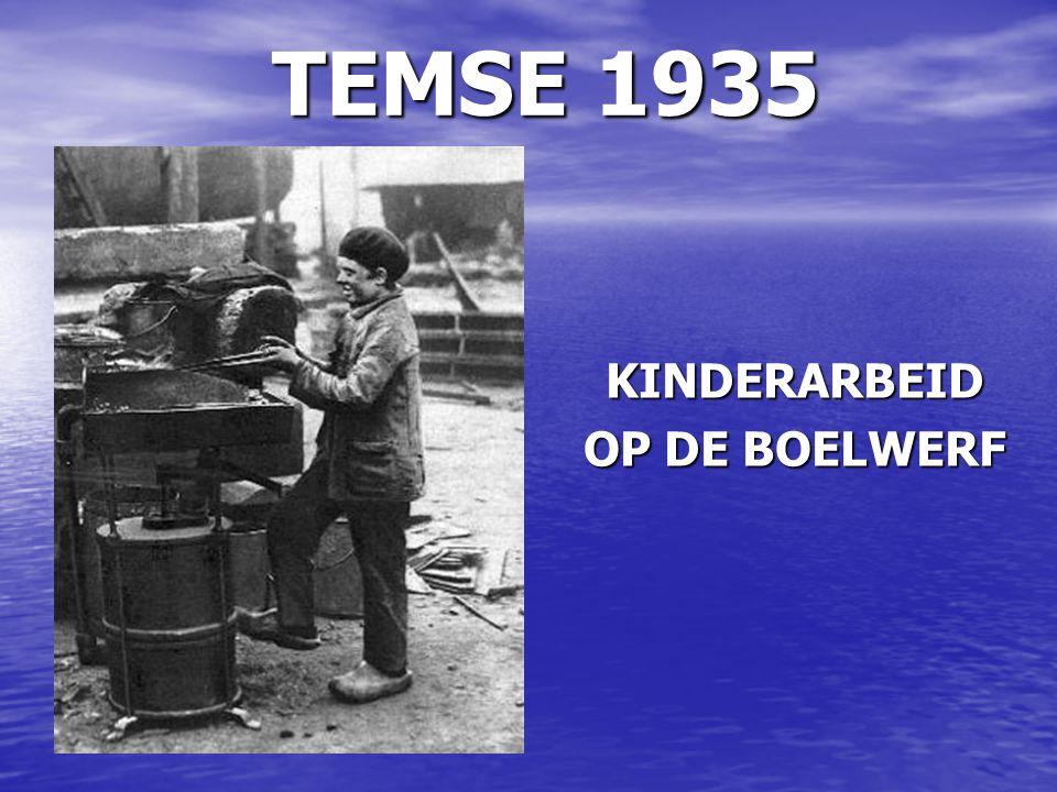 TEMSE 1935 KINDERARBEID OP DE BOELWERF