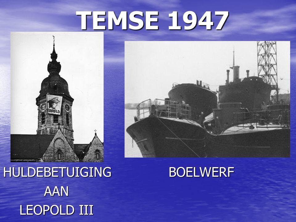 TEMSE 1947 HULDEBETUIGING BOELWERF AAN LEOPOLD III