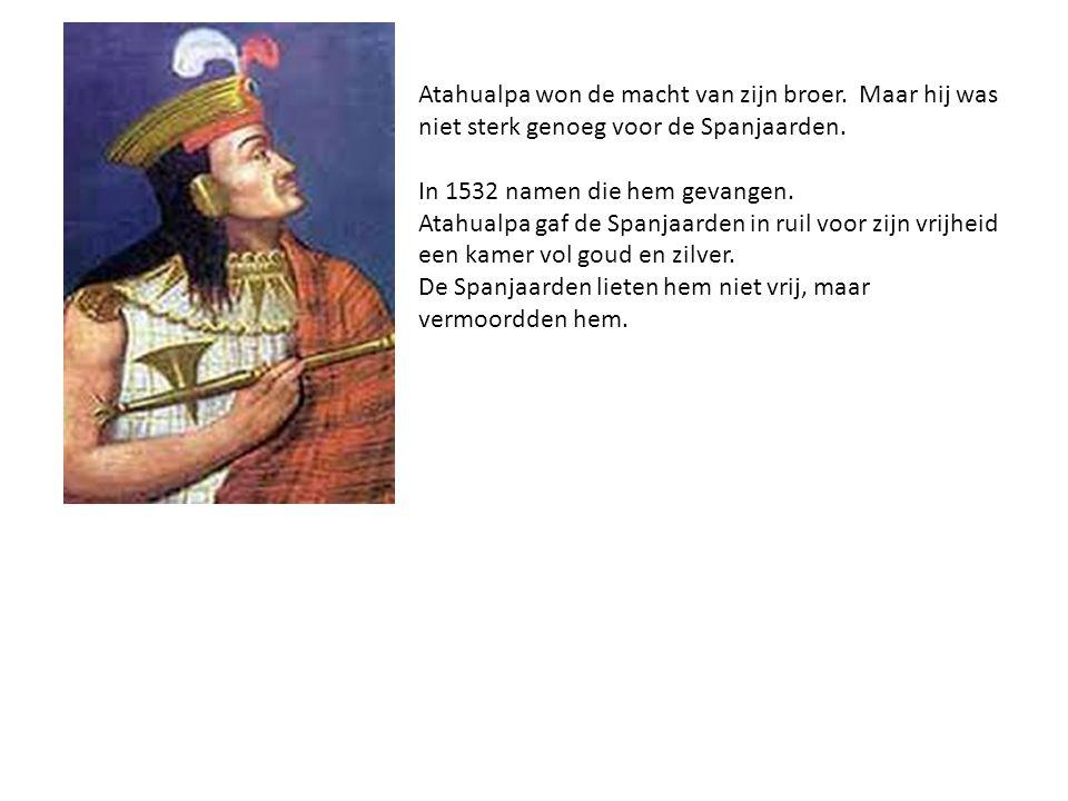 Atahualpa won de macht van zijn broer