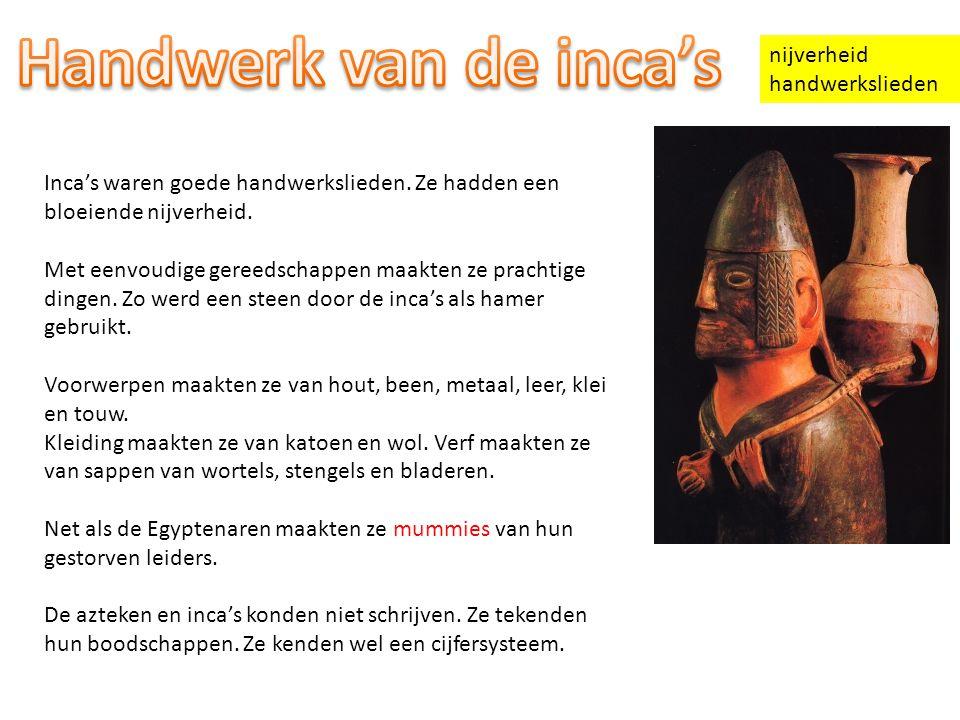 Handwerk van de inca's nijverheid handwerkslieden