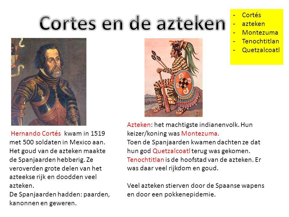 Cortes en de azteken Cortés azteken Montezuma Tenochtitlan