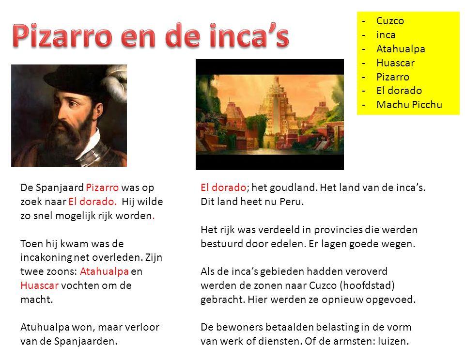 Pizarro en de inca's Cuzco inca Atahualpa Huascar Pizarro El dorado
