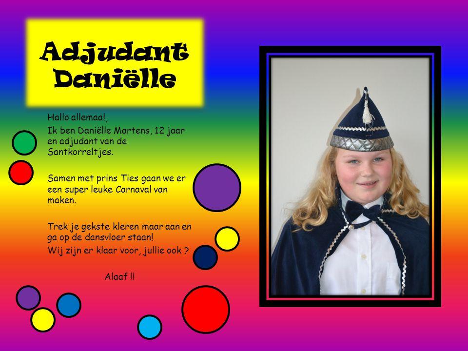 Adjudant Daniëlle Hallo allemaal,