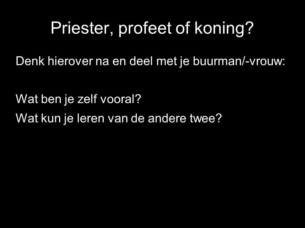 Priester, profeet of koning