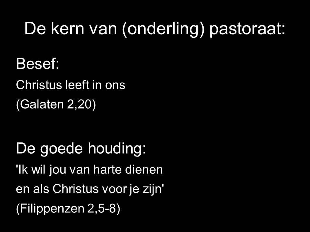 De kern van (onderling) pastoraat: