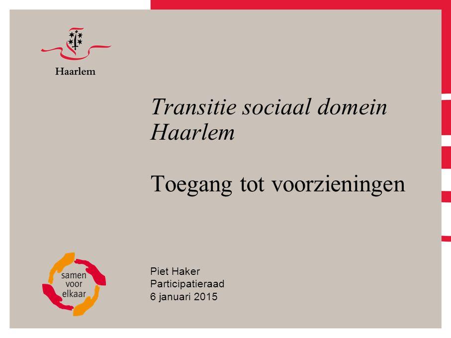 Transitie sociaal domein Haarlem Toegang tot voorzieningen