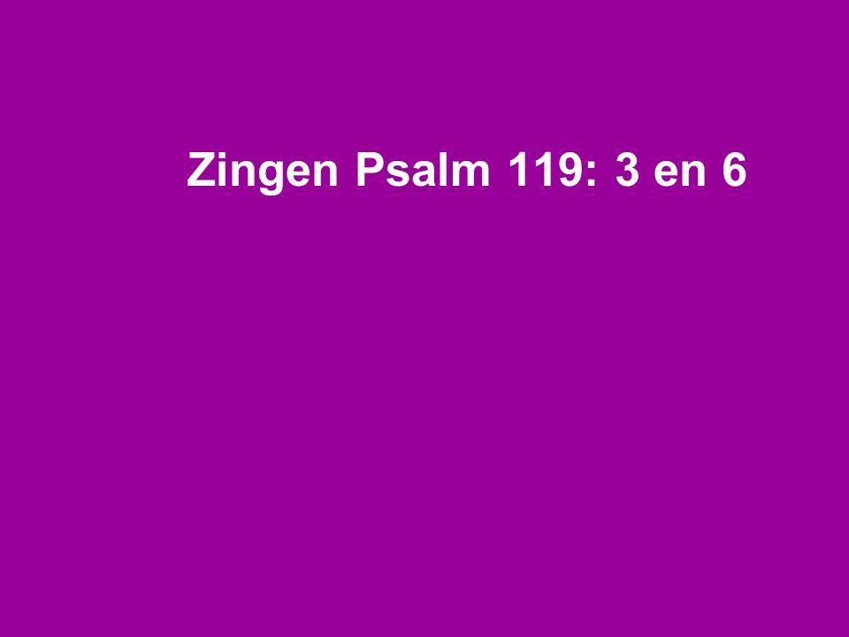 Zingen Psalm 119: 3 en 6
