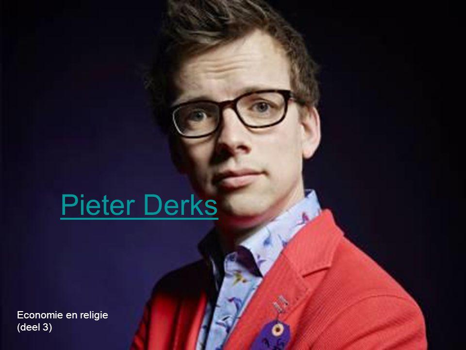 Pieter Derks Economie en religie (deel 3)