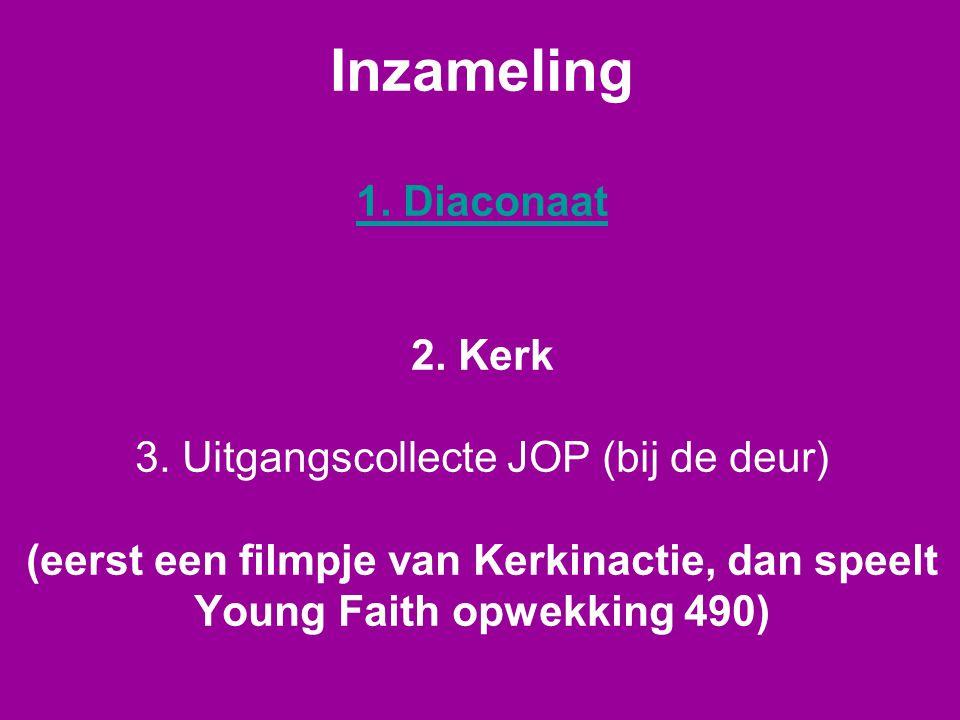 Inzameling 1. Diaconaat 2. Kerk 3