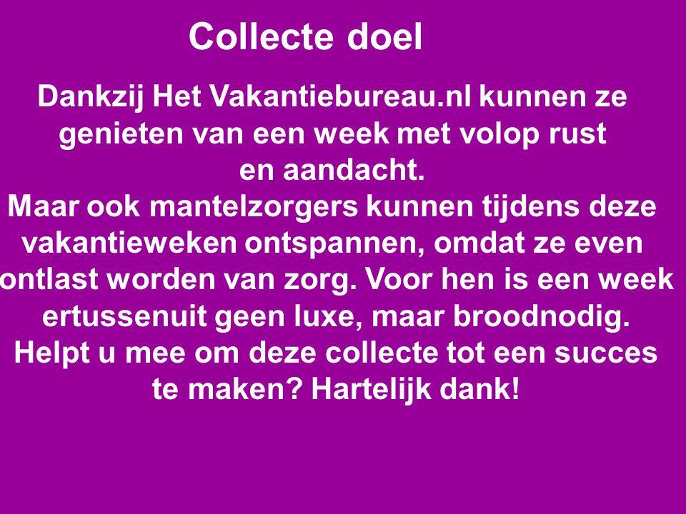 Collecte doel Dankzij Het Vakantiebureau.nl kunnen ze