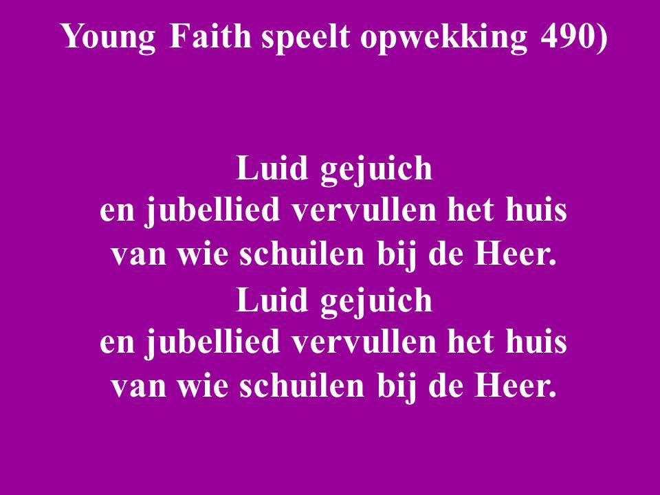 Young Faith speelt opwekking 490) Luid gejuich