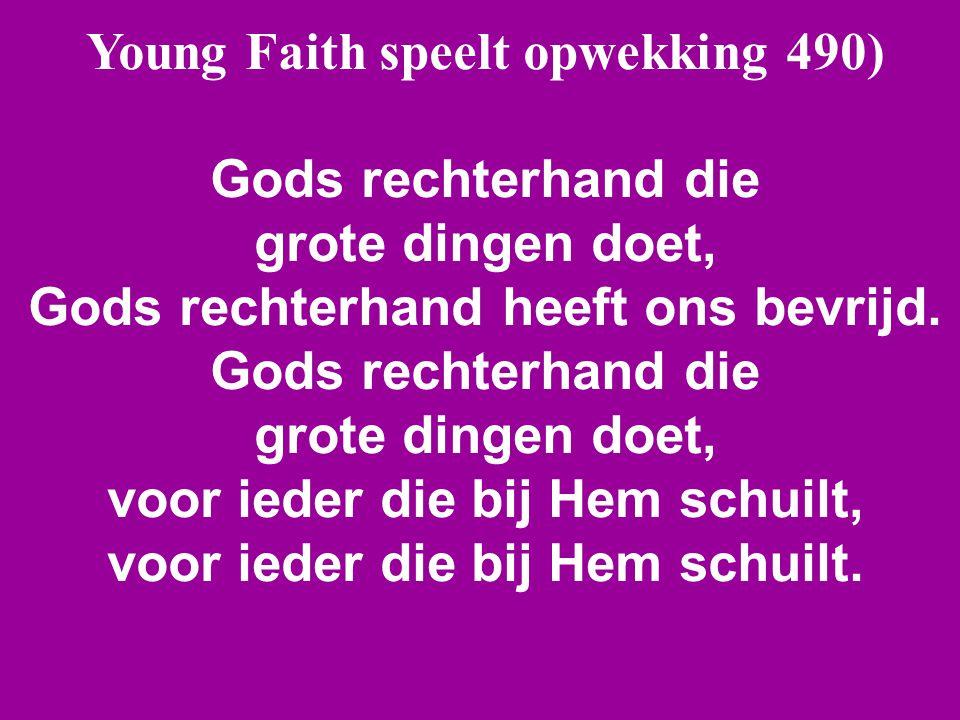 Young Faith speelt opwekking 490) Gods rechterhand die