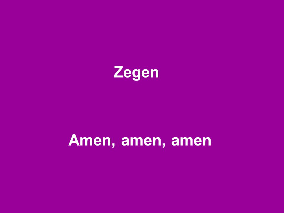 Zegen Amen, amen, amen