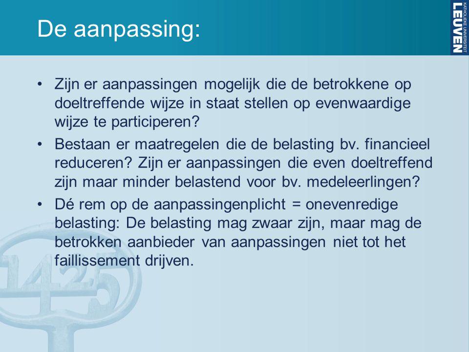 De aanpassing: Zijn er aanpassingen mogelijk die de betrokkene op doeltreffende wijze in staat stellen op evenwaardige wijze te participeren