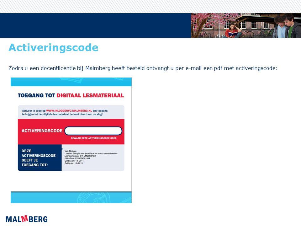 Activeringscode Zodra u een docentlicentie bij Malmberg heeft besteld ontvangt u per e-mail een pdf met activeringscode: