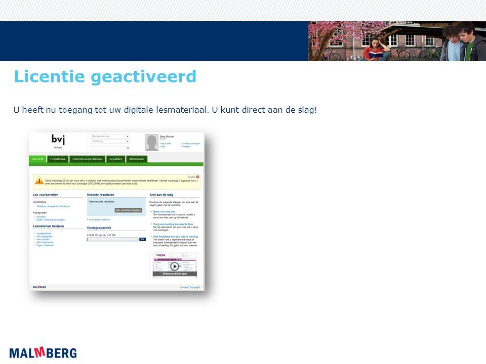 Licentie geactiveerd U heeft nu toegang tot uw digitale lesmateriaal. U kunt direct aan de slag!