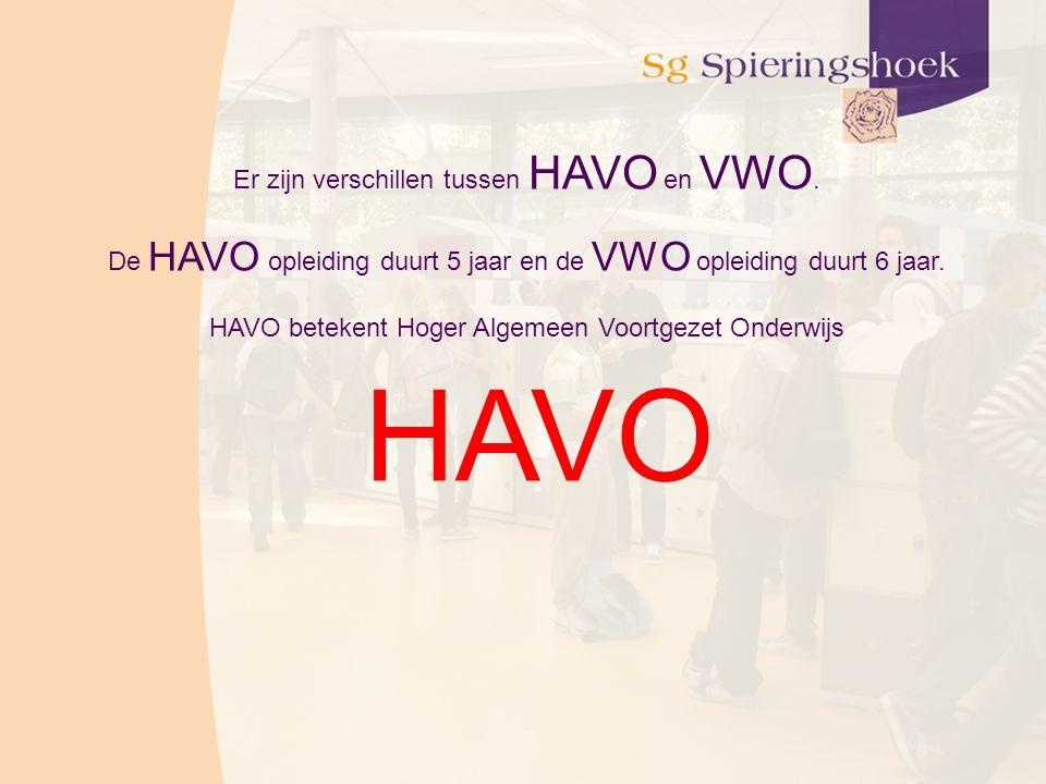 HAVO Er zijn verschillen tussen HAVO en VWO.