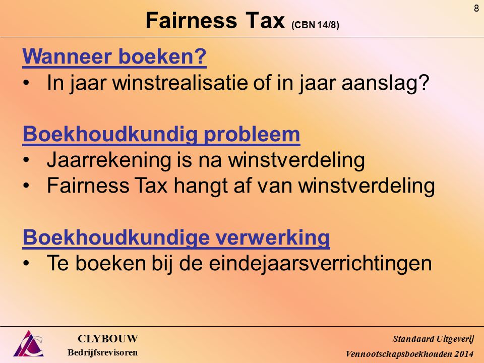 Fairness Tax (CBN 14/8) Wanneer boeken