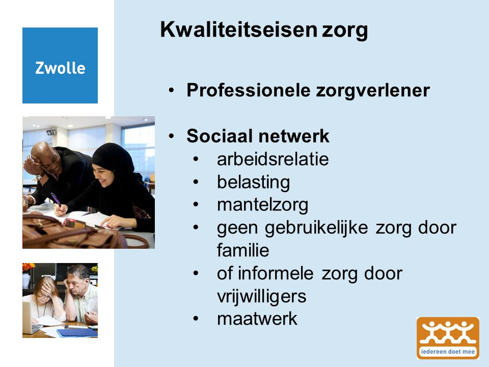 Kwaliteitseisen zorg Professionele zorgverlener Sociaal netwerk
