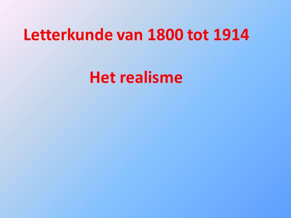 Letterkunde van 1800 tot 1914 Het realisme