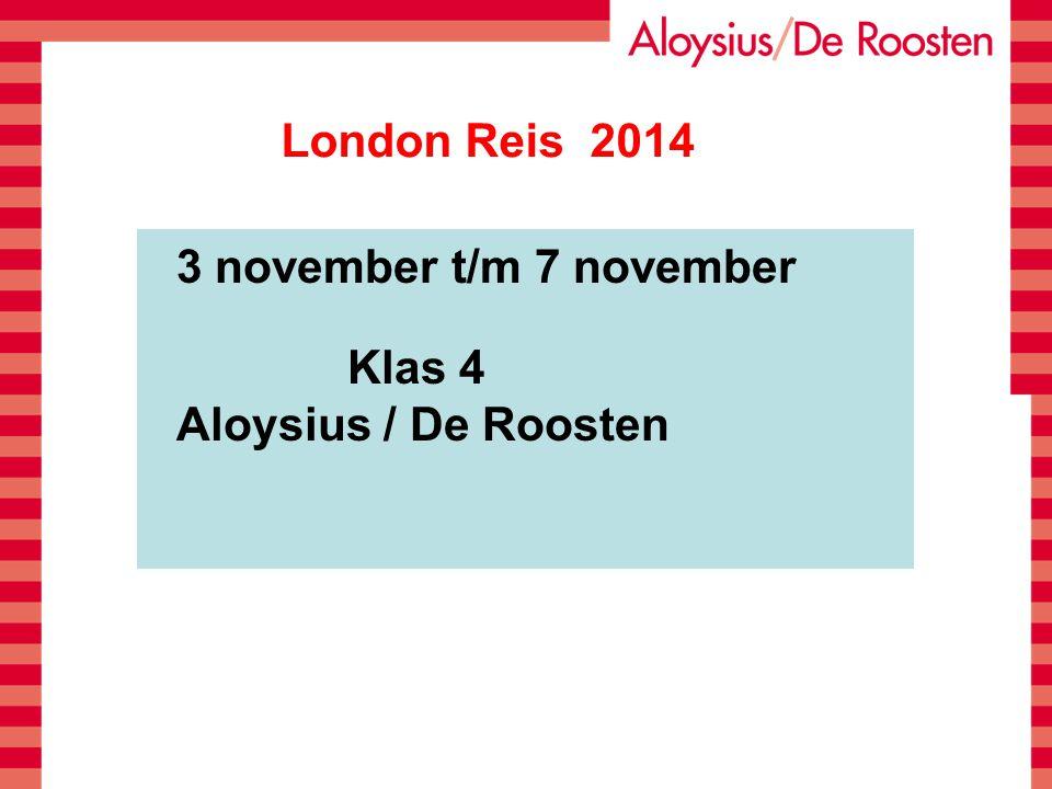 3 november t/m 7 november Klas 4 Aloysius / De Roosten