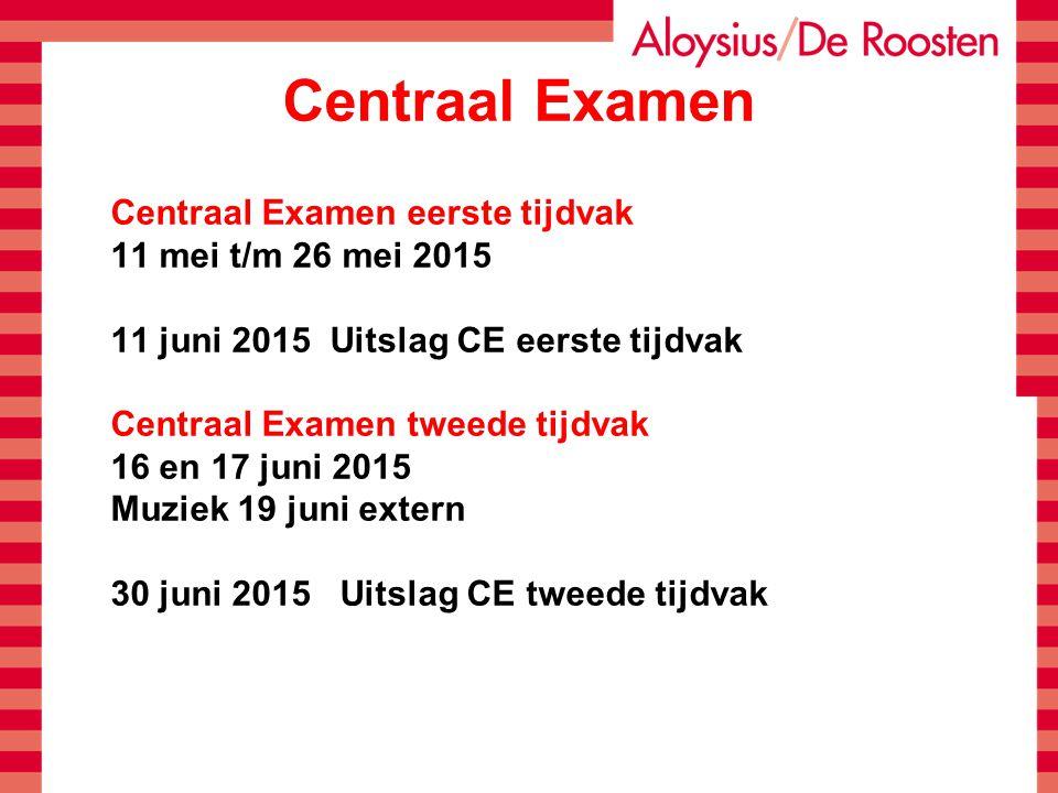 Centraal Examen Centraal Examen eerste tijdvak 11 mei t/m 26 mei 2015 11 juni 2015 Uitslag CE eerste tijdvak Centraal Examen tweede tijdvak 16 en 17 juni 2015 Muziek 19 juni extern 30 juni 2015 Uitslag CE tweede tijdvak
