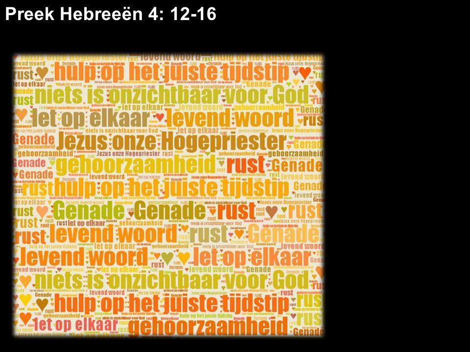 Preek Hebreeën 4: 12-16