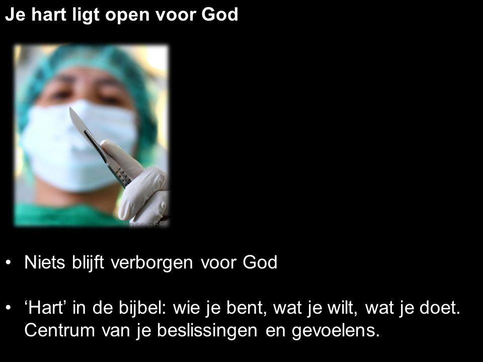 Je hart ligt open voor God