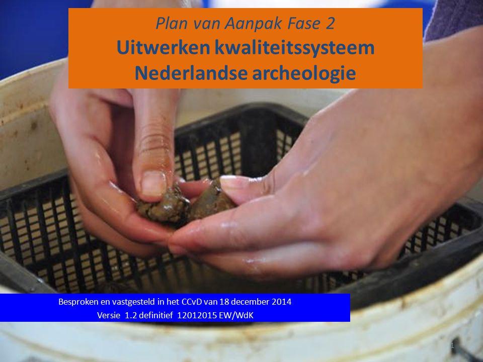 Plan van Aanpak Fase 2 Uitwerken kwaliteitssysteem Nederlandse archeologie