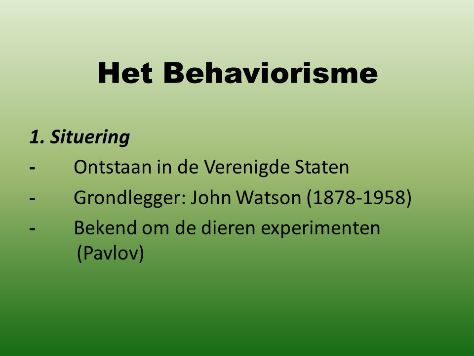 Het Behaviorisme 1.