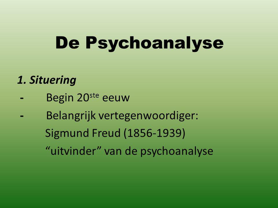 De Psychoanalyse 1. Situering - Begin 20ste eeuw