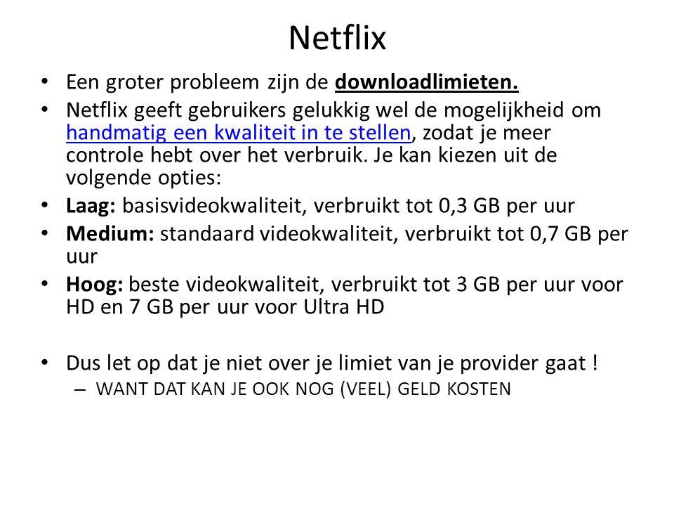 Netflix Een groter probleem zijn de downloadlimieten.
