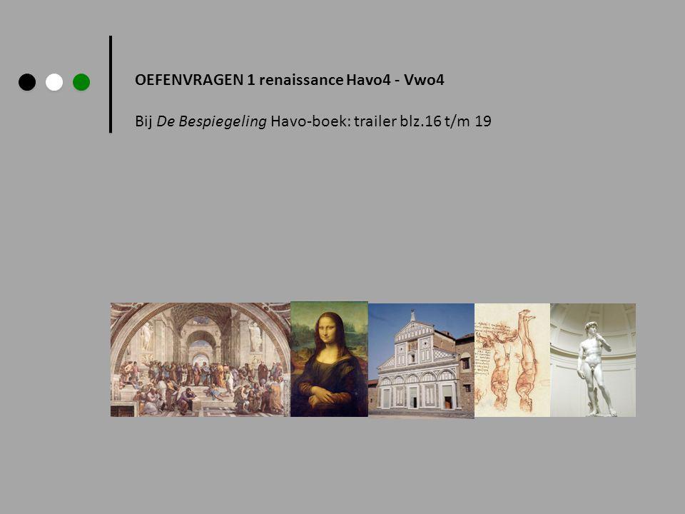 OEFENVRAGEN 1 renaissance Havo4 - Vwo4