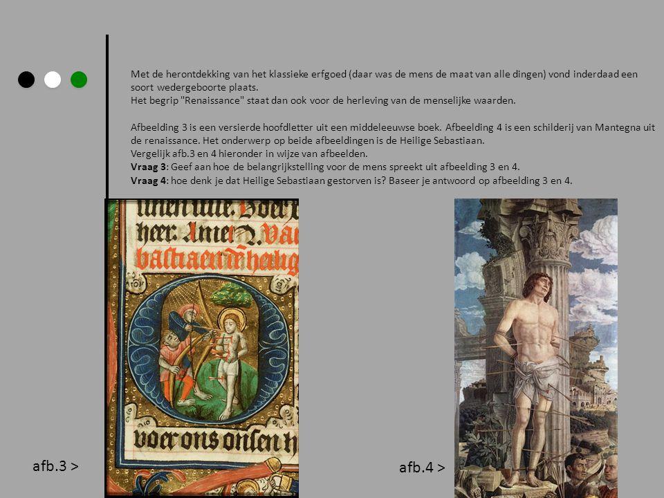 Met de herontdekking van het klassieke erfgoed (daar was de mens de maat van alle dingen) vond inderdaad een