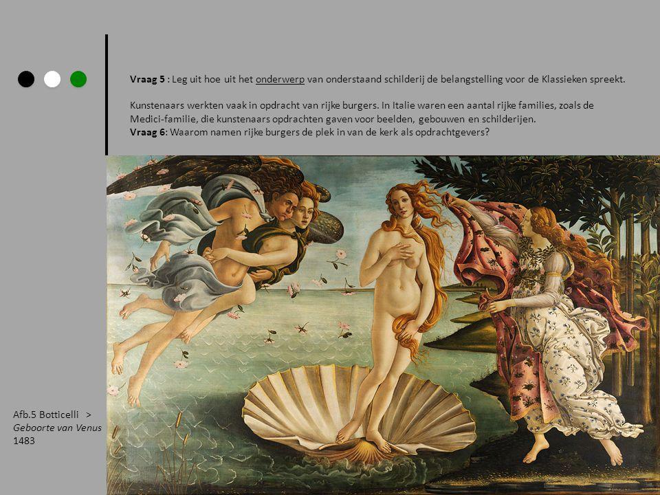 Vraag 5 : Leg uit hoe uit het onderwerp van onderstaand schilderij de belangstelling voor de Klassieken spreekt.