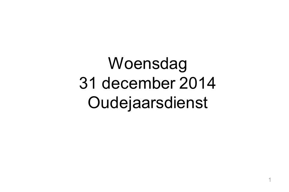 Woensdag 31 december 2014 Oudejaarsdienst