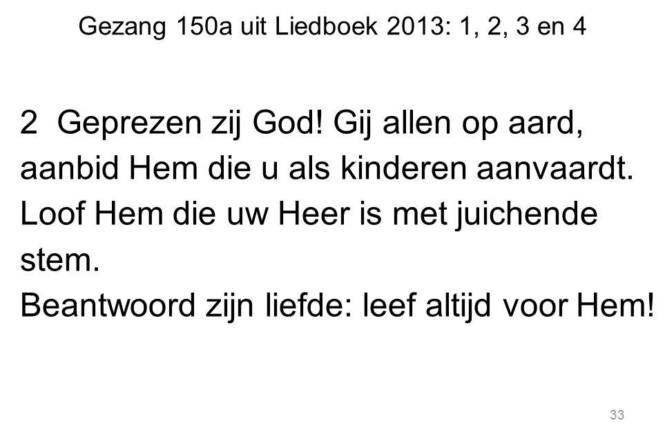 Gezang 150a uit Liedboek 2013: 1, 2, 3 en 4