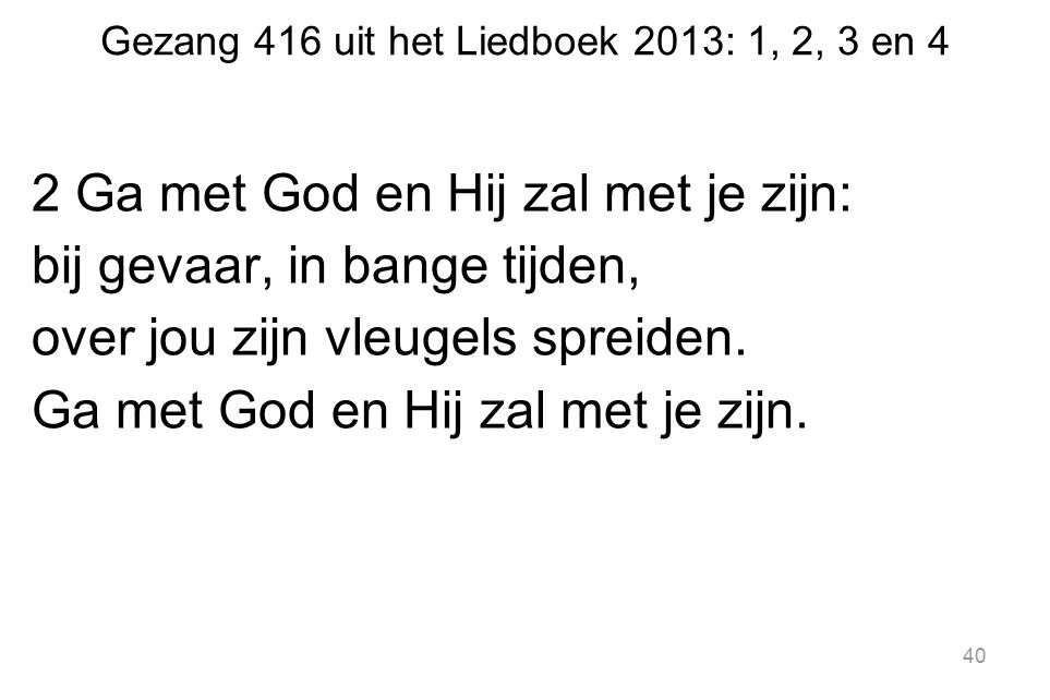 Gezang 416 uit het Liedboek 2013: 1, 2, 3 en 4